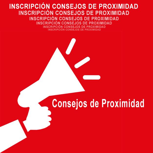 INSCRIPCIÓN CONSEJOS DE PROXIMIDAD